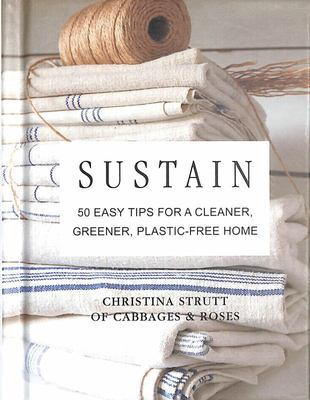 Sustain - 50 Easy Tips for a Cleaner, Greener Home
