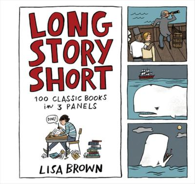 Long Story Short - 100 Classic Books in Three Panels