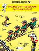 The Ballad of the Daltons, and other stories (A Lucky Luke Adventure #60)