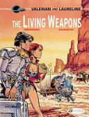 The Living Weapons (Valerian & Laureline #14)