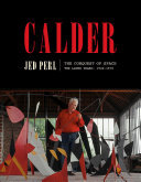 Calder: the Conquest of Space - The Later Years: 1940-1976