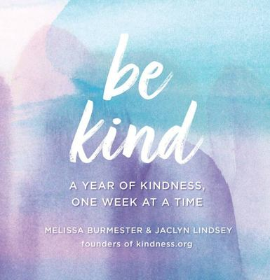 Be Kind: 365 Ways to Make the World a Kinder Place