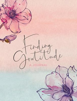 Finding Gratitude: A Journal