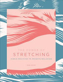 The Power of Stretching: Simple Practices to Support Wellbeing