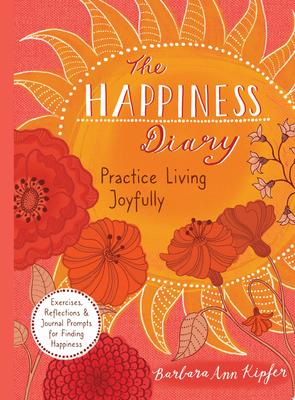 The Happiness Diary- Practice Living Joyfully