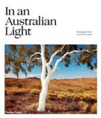 In an Australian Light: Photographs from Across the Country (HB)