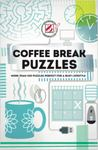 Overworked and Underpuzzled: Coffee Break Puzzles - More Than 200 Puzzles Perfect for a Busy Lifestyle