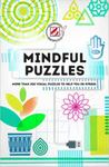 Overworked and Underpuzzled: Mindful Puzzles - More Than 200 Visual Puzzles to Help You De-Stress