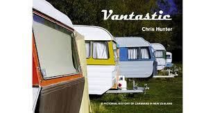 Vantastic A Pictorial History of Caravans in New Zealand