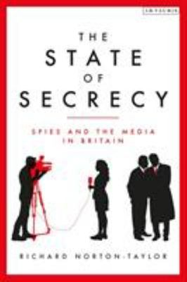 The State of Secrecy - Spies and the Media in Britain