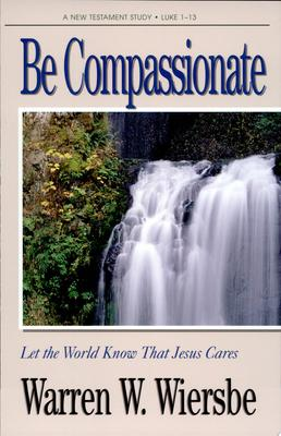 Be Compassionate - Let the World Know That Jesus Cares