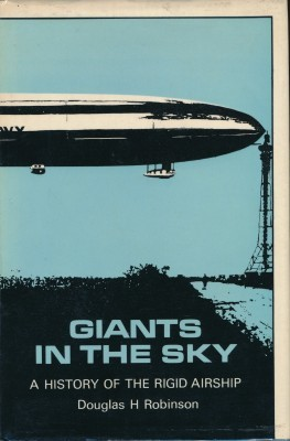 Giants in the Sky A History of the Rigid Airship