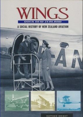 Wings Over New Zealand A Social History of New Zealand Aviation