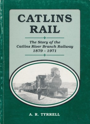 Catlins Rail The Story of the Catlins River Branch Railway 1879-1971