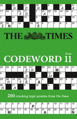 The Times Codeword 11 - 200 Cracking Logic Puzzles