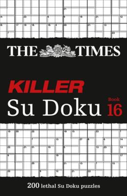 The Times Killer - the Times Killer Su Doku Book 16 - 200 Lethal Su Doku Puzzles