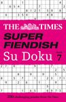 The Times Super Fiendish - the Times Super Fiendish Su Doku Book 7 - 200 Challenging Puzzles from the Times
