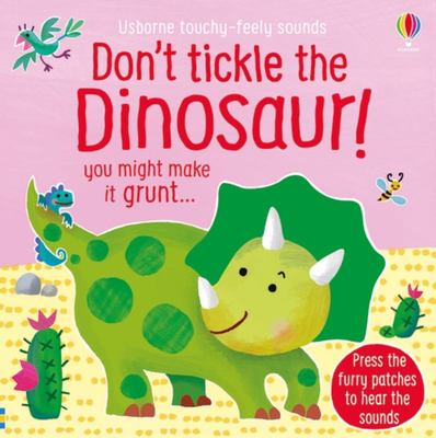 Dont Tickle the Dinosaur!