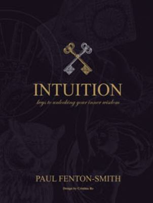 Intuition: The Key to Unlocking Your Inner Wisdom