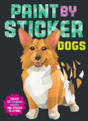 Paint by Sticker: Dogs - Create 12 Stunning Images One Sticker at a Time!