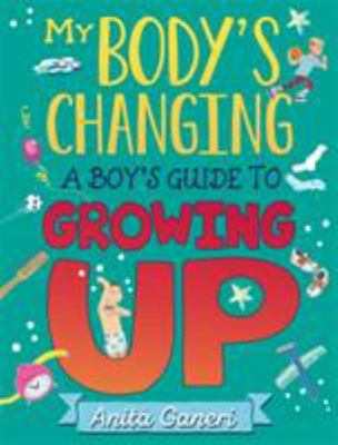 My Body's Changing: A Boy's Guide to Growing Up