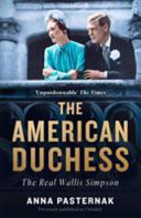 The American Duchess: The Real Wallis Simpson, Duchess of Windsor