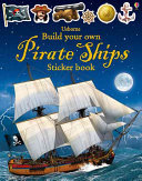 Pirate Ships (Usborne Build Your Own Sticker Book)