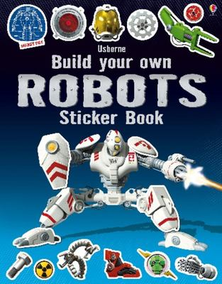 Robots Usborne Build Your Own Sticker Book)