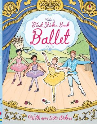 Ballet (Usborne First Sticker Book)