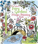 Fairy Gardens (Usborne Magic Painting)