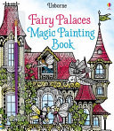 Fairy Palaces (Usborne Magic Painting)