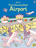 Airport First Colouring Book
