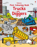 Trucks and Diggers Usborne First Colouring Book)