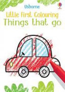 Things That Go (Little First Colouring)