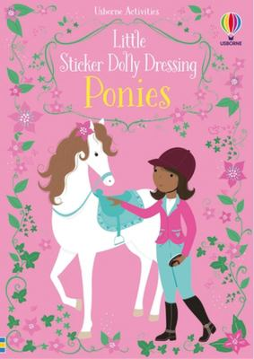 Ponies (Usborne Little Sticker Dolly Dressing)