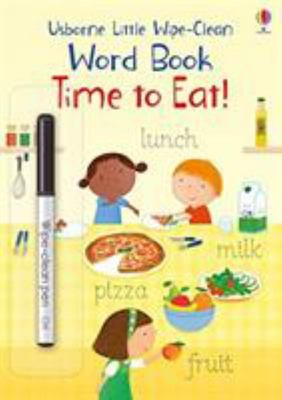 Little Wipe-Clean Word Book - Time to Eat