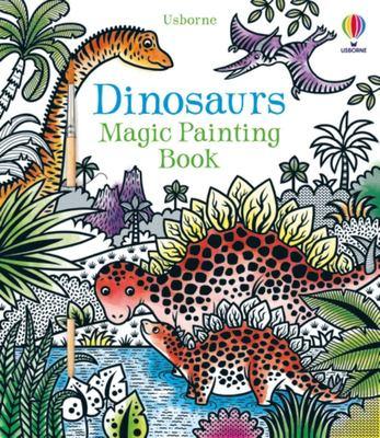 Dinosaurs (Usborne Magic Painting)