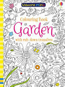 Garden: Colouring Book with Rub Down Transfers (Usborne Minis)