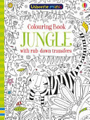 Jungle: Colouring Book with Rub Down Transfers (Usborne Minis)