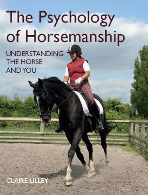 The Psychology of Horsemanship - Understanding the Horse and You