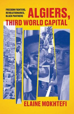 Algiers, Third World Capital - Freedom Fighters, Revolutionaries, Black Panthers