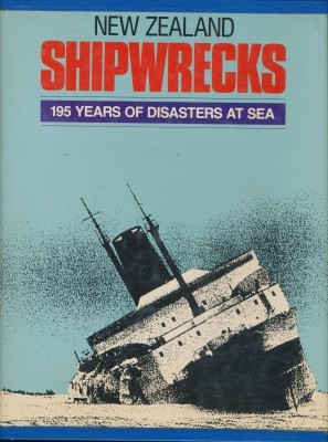 New Zealand Shipwrecks 195 Years of Disasters At Sea