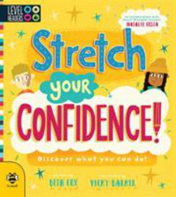 Stretch Your Confidence! - Discover What You Can Do!