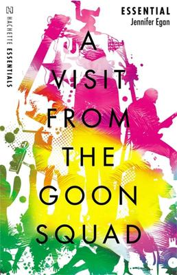 A Visit from the Goon Squad (Hachette Essentials)