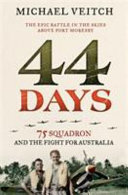 44 Days 75 Squadron and the Fight for Australia