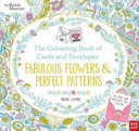 Fabulous Flowers and Perfect Patterns: The Colouring Book of Cards and Envelopes (British Museum)