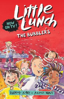 The Bubblers (Little Lunch #3)