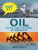 Oil: Is It the Future of Energy? (Question It!)