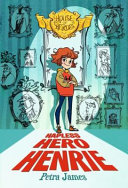 Hapless Hero Henrie (House of Heroes #1)