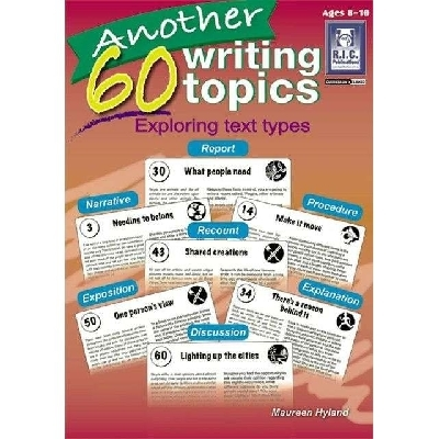 Another 60 Writing Topics – Exploring text types – Ages 8–10 RIC-6238